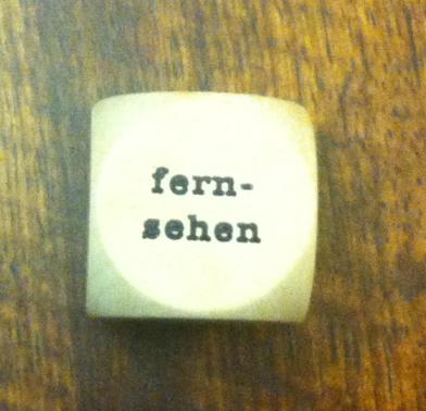 """The die says """"fernsehen"""""""